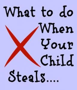 What to do When Your Child Steals