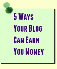 5 Ways your blog can earn you money