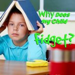 Does your child fidget in school? Here is why...