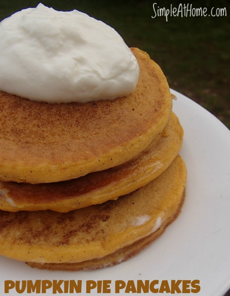 Pumpkin Pie Pancakes - Simple At Home