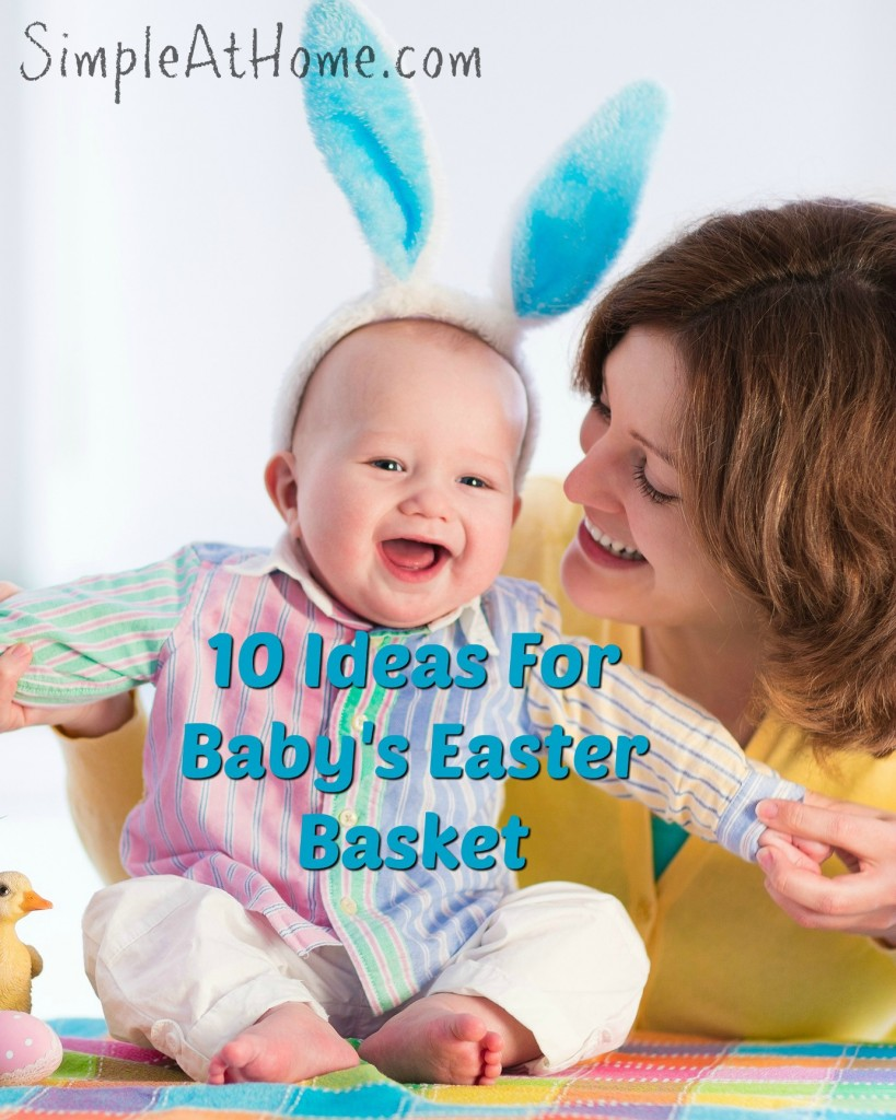 10 ideas for babys easter basket simple at home negle Choice Image