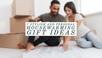 7 Stylish and Personal Housewarming Gift Ideas